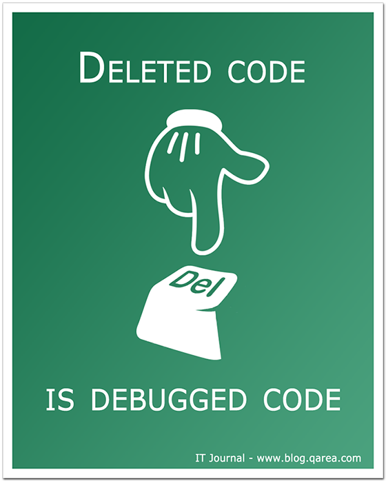 Deleted code is debugged code. @QArea