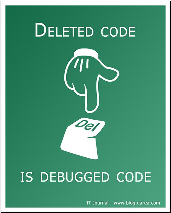 Deleted code is debugged code. @QArea