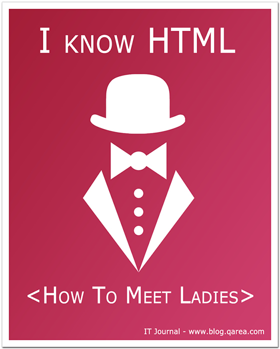 I know HTML. <How to Meet Ladies> @QArea