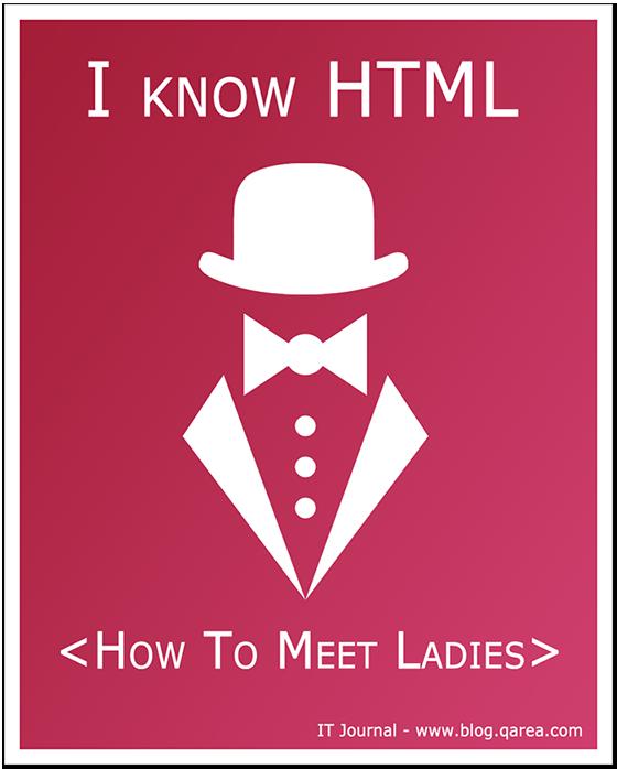 I know HTML. <How to Meet Ladies> @QArea
