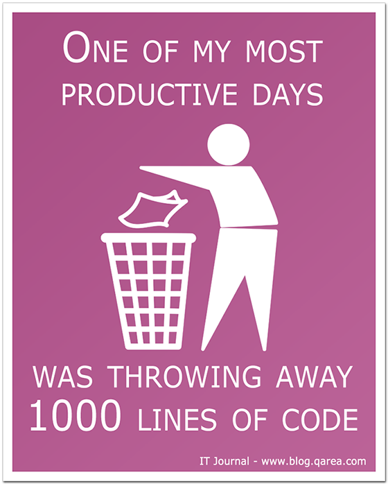 One of my most productive days was throwing away 1000 lines of code. @QArea