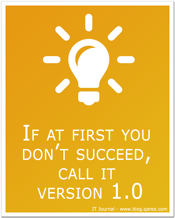 If at first you don't succeed, call it version 1.0 @QArea
